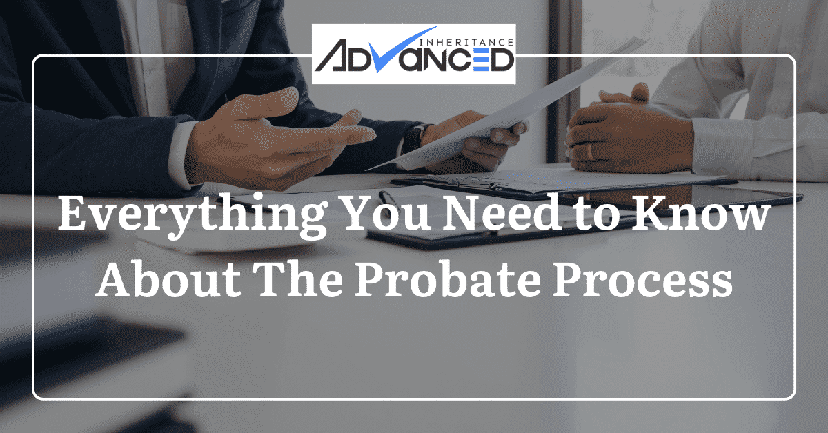 Header Everything You Need to Know About The Probate Process-min