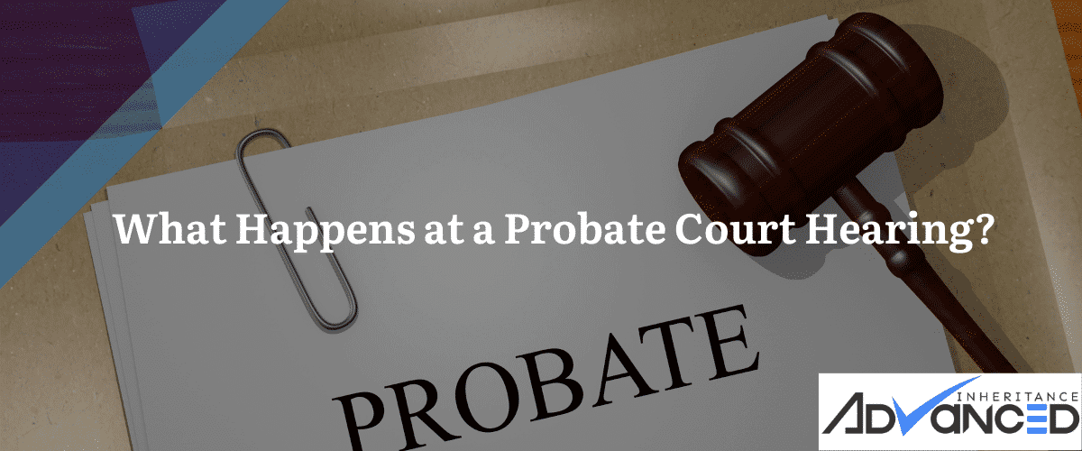 What Happens at a Probate Court Hearing header