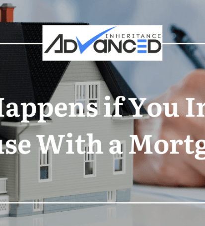 What Happens if You Inherit a House With a Mortgage