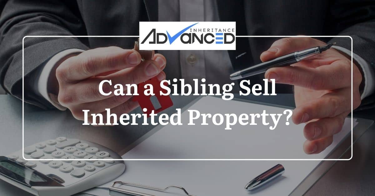 Can A Sibling Sell Inherited Property