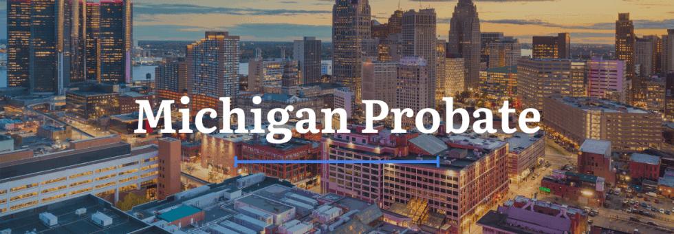 Michigan Probate Laws