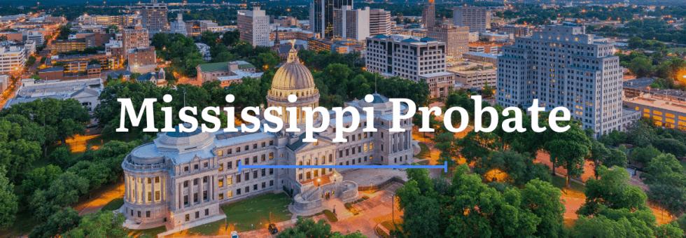 Mississippi Probate Laws
