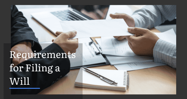 Requirements For Filing A Will