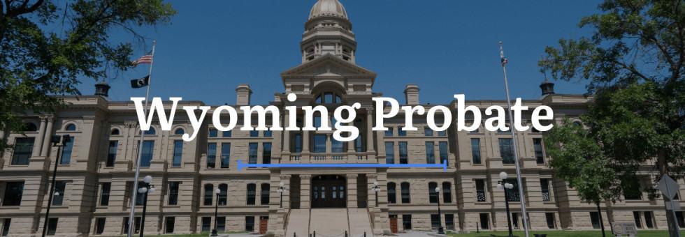 Wyoming Probate Laws