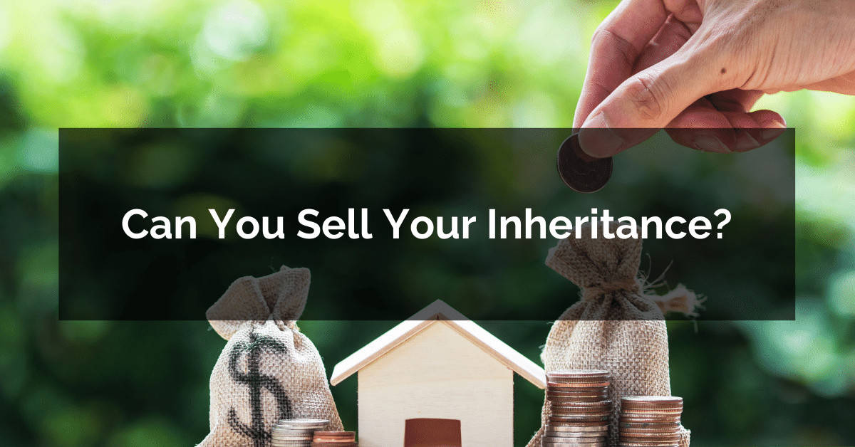 Can you sell your inheritance