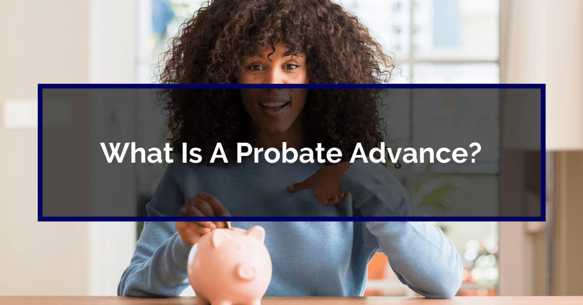 Probate advance