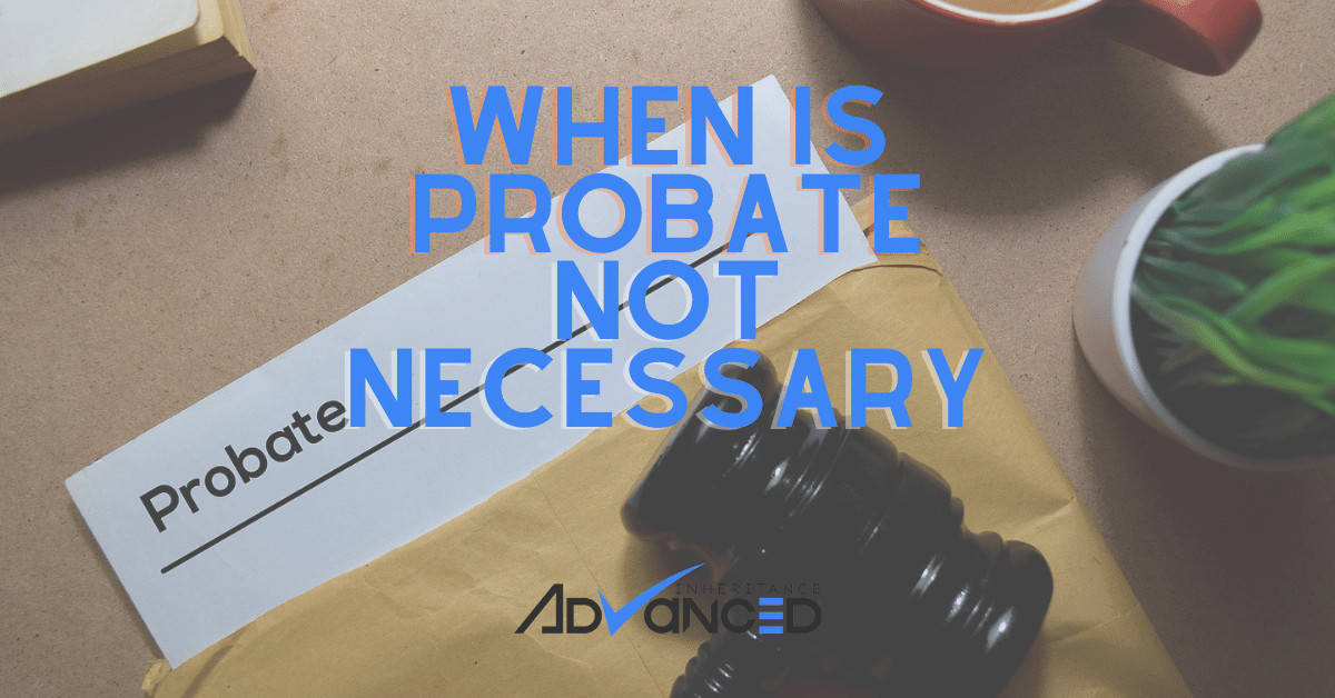 When Is Probate Not Necessary