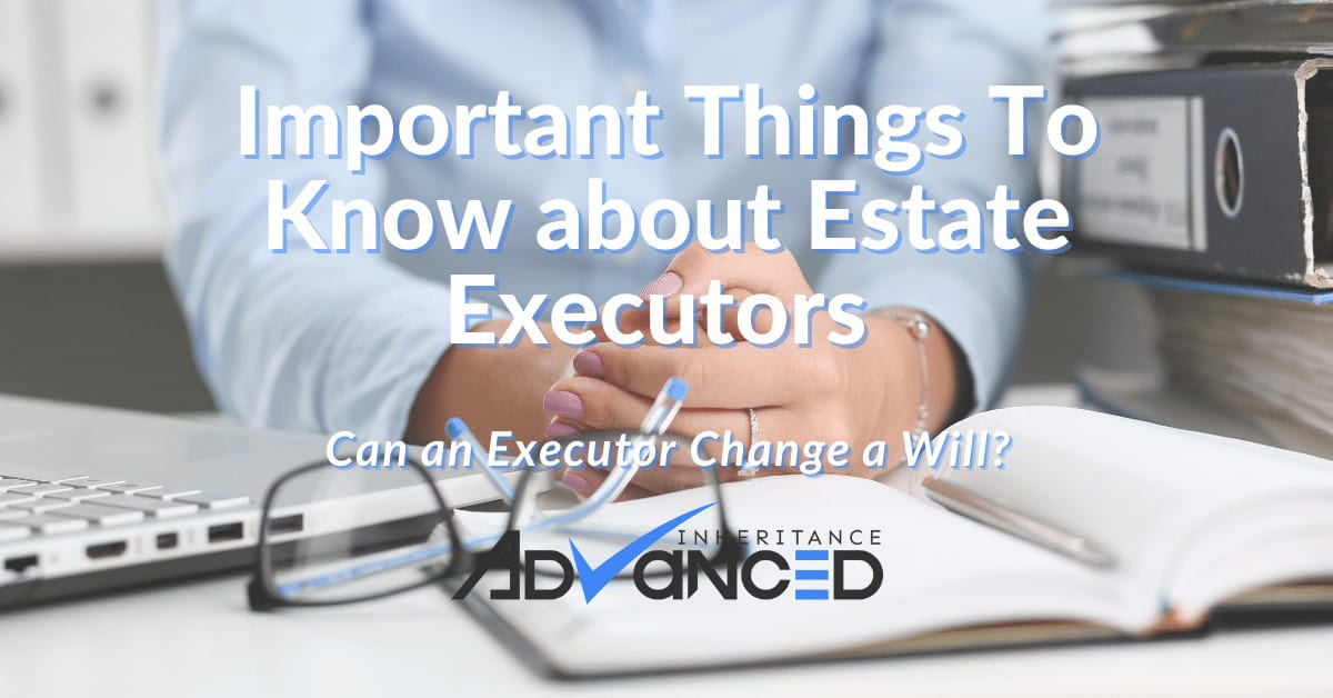 Can An Executor Change A Will